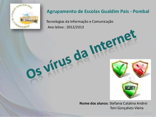 Agrupamento de Escolas Gualdim Pais - PombalTecnologias da Informação e Comunicação Ano letivo : 2012/2013                ...