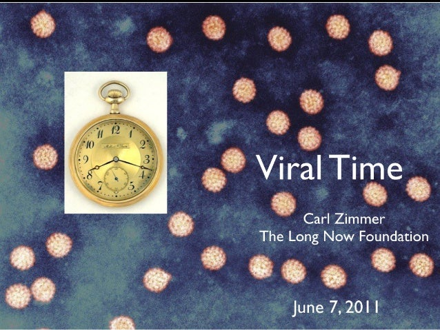 Viral Time: Carl Zimmer's talk at the Long Now Foundation