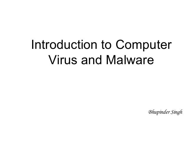 an introduction to a computer virus Computers and viruses a computer virus is a computer program that can replicate itself[1] and spread from one computer to another the term virus is also commonly, but erroneously, used to refer to other types of malware, including but not limited to adware and spyware programs that do not have a reproductive ability.
