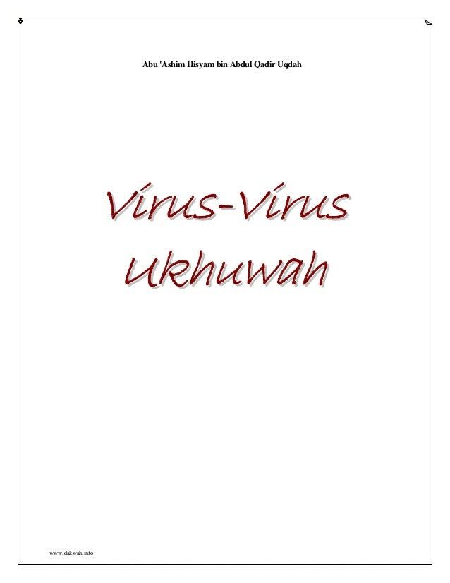 Abu Ashim Hisyam bin Abdul Qadir Uqdah                  Virus-Virus                   Ukhuwahwww.dakwah.info