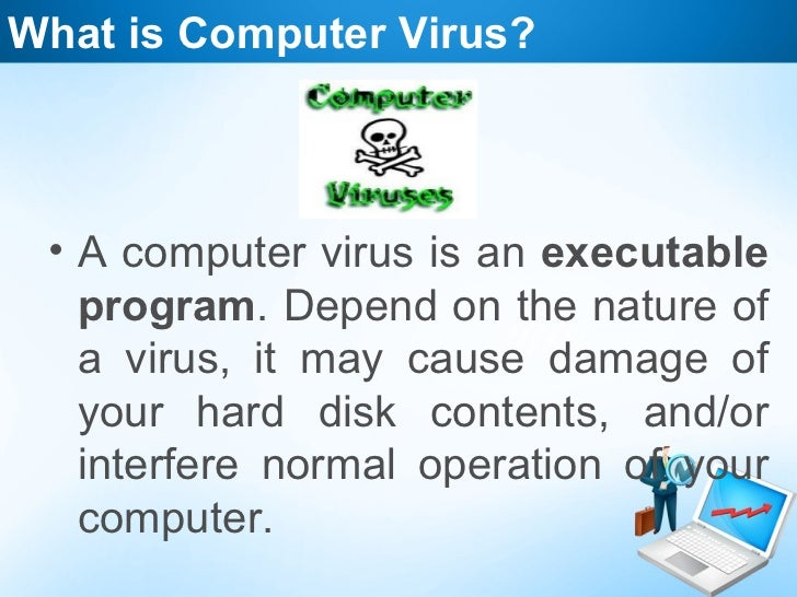 definition types and signs of computer viruses and how to prevent them Computer virus infections are the  it's no secret that computer viruses can cause  however, it's enough for one of them to have a virus that could.