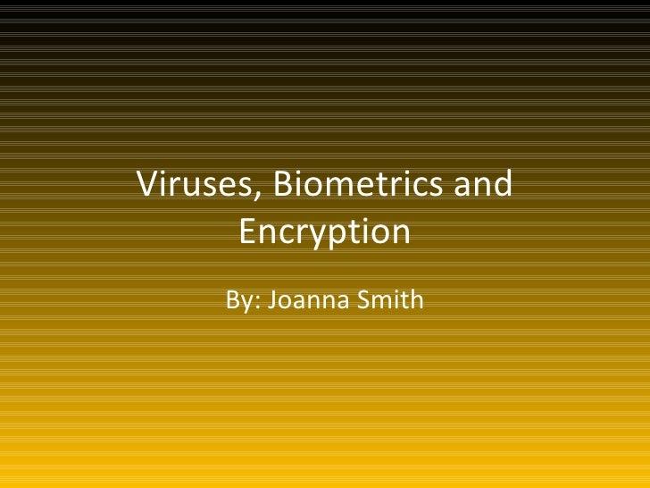 Viruses, Biometrics And Encryption