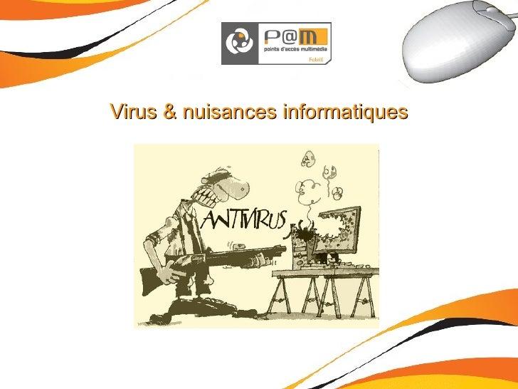 Virus & nuisances informatiques