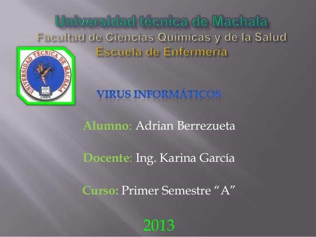 "Alumno: Adrian Berrezueta  Docente: Ing. Karina García Curso: Primer Semestre ""A""  2013"