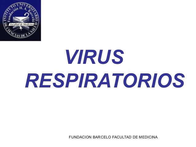 FUNDACION BARCELO FACULTAD DE MEDICINA VIRUS RESPIRATORIOS