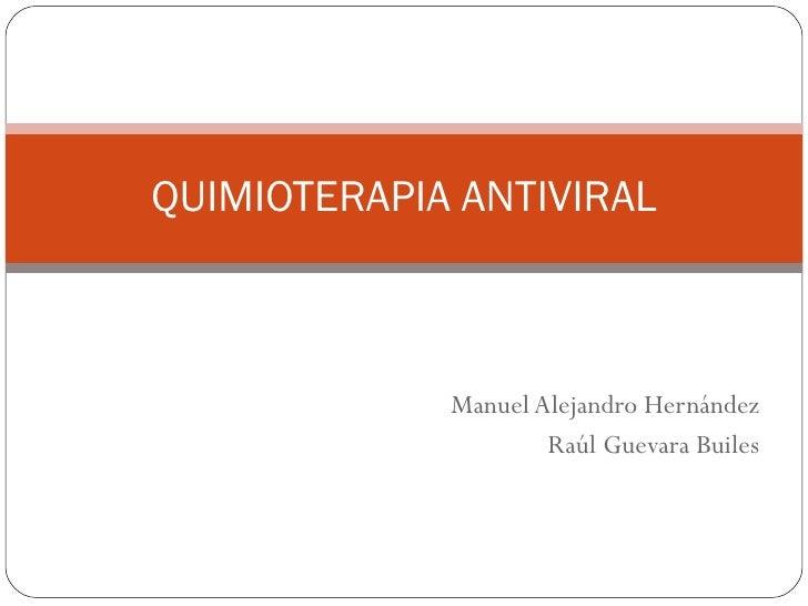 Manuel Alejandro Hernández Raúl Guevara Builes QUIMIOTERAPIA ANTIVIRAL