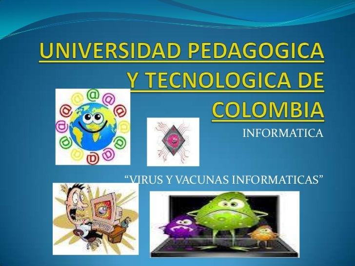 """INFORMATICA""""VIRUS Y VACUNAS INFORMATICAS"""""""