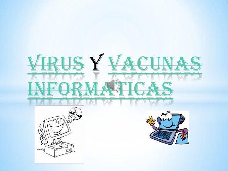 VIRUS Y VACUNASINFORMATICAS