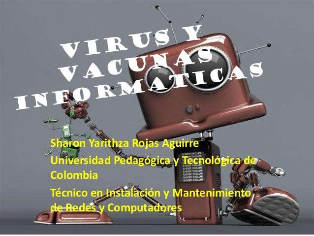 Sharon Yarithza Rojas Aguirre Universidad Pedagógica y Tecnológica de Colombia Técnico en Instalación y Mantenimiento de R...
