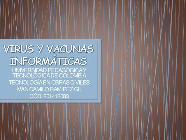UNIVERSIDADPEDAGÓGICAY TECNOLÓGICADECOLOMBIA TECNOLOGÍAENOBRASCIVILES IVÁNCAMILORAMÍREZGIL CÓD.201412083