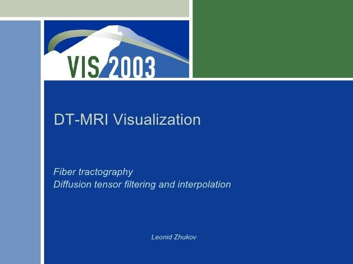 Vis03 Workshop. DT-MRI Visualization