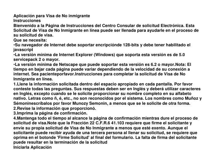 Aplicación para Visa de No inmigranteInstruccionesBienvenido a la Página de Instrucciones del Centro Consular de solicitud...