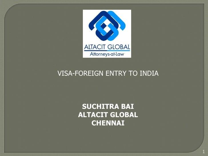 VISA-FOREIGN ENTRY TO INDIA SUCHITRA BAI ALTACIT GLOBAL CHENNAI