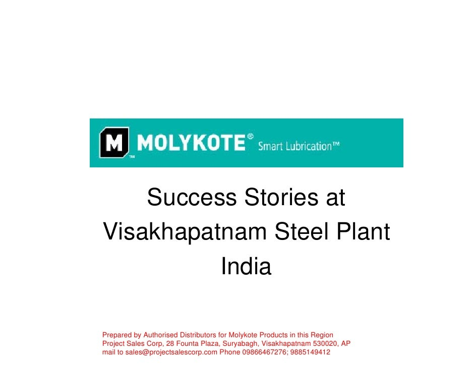Success Stories atVisakhapatnam Steel Plant          IndiaPrepared by Authorised Distributors for Molykote Products in thi...