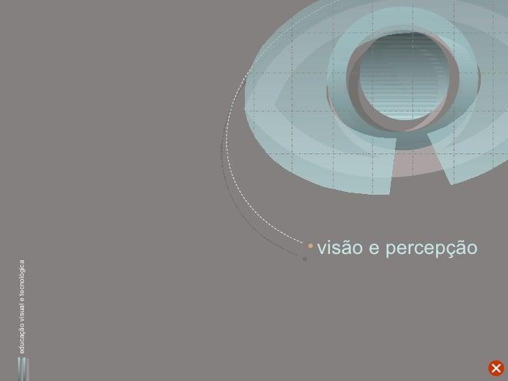 Visão e Percepção