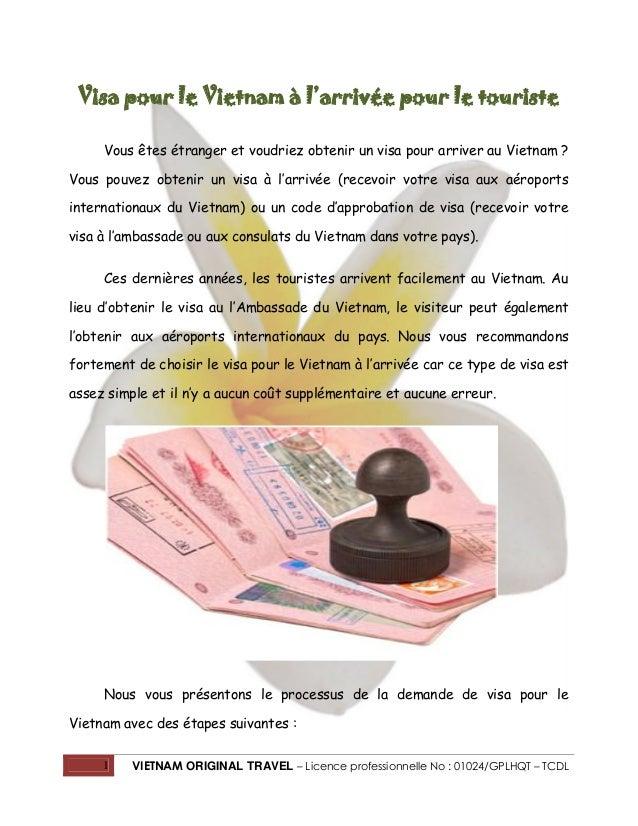 1 VIETNAM ORIGINAL TRAVEL – Licence professionnelle No : 01024/GPLHQT – TCDL Visa pour le Vietnam à l'arrivée pour le tour...