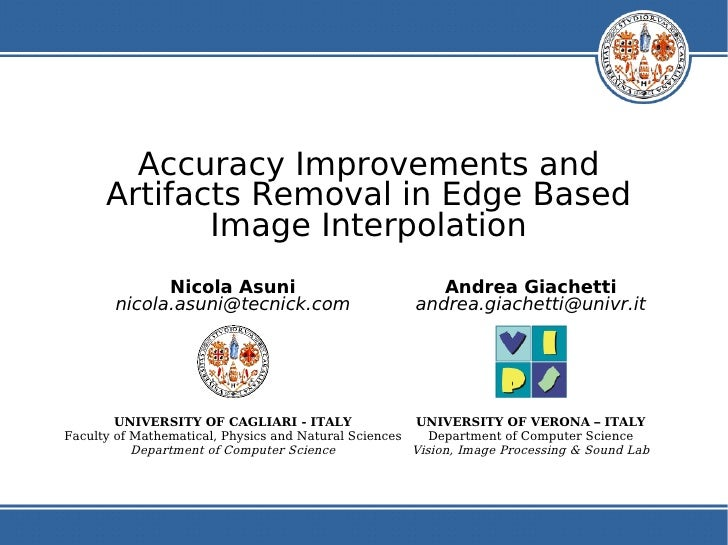 Accuracy Improvements and       Artifacts Removal in Edge Based              Image Interpolation              Nicola Asuni...