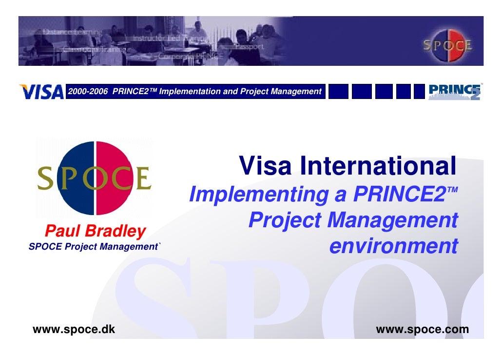 2000-2006 PRINCE2™ Implementation and Project Management                                                 Visa Internationa...