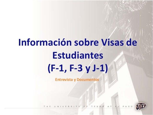 Información sobre Visas de Estudiantes (F-1, F-3 y J-1) Entrevista y Documentos