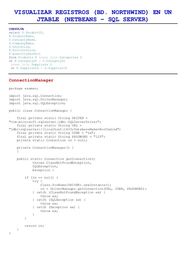 VISUALIZAR REGISTROS (BD. NORTHWIND) EN UN JTABLE (NETBEANS – SQL SERVER)<br />CONSULTA<br />select P.ProductID, <br />P.P...