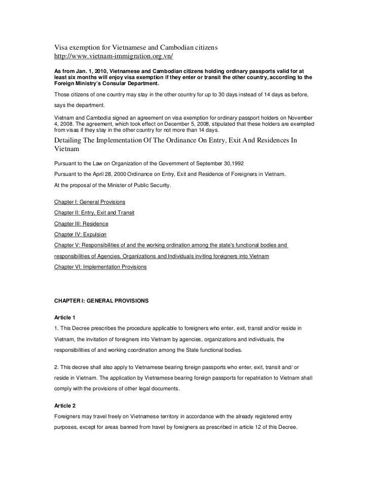 Visa exemption for Vietnamese and Cambodian citizenshttp://www.vietnam-immigration.org.vn/As from Jan. 1, 2010, Vietnamese...
