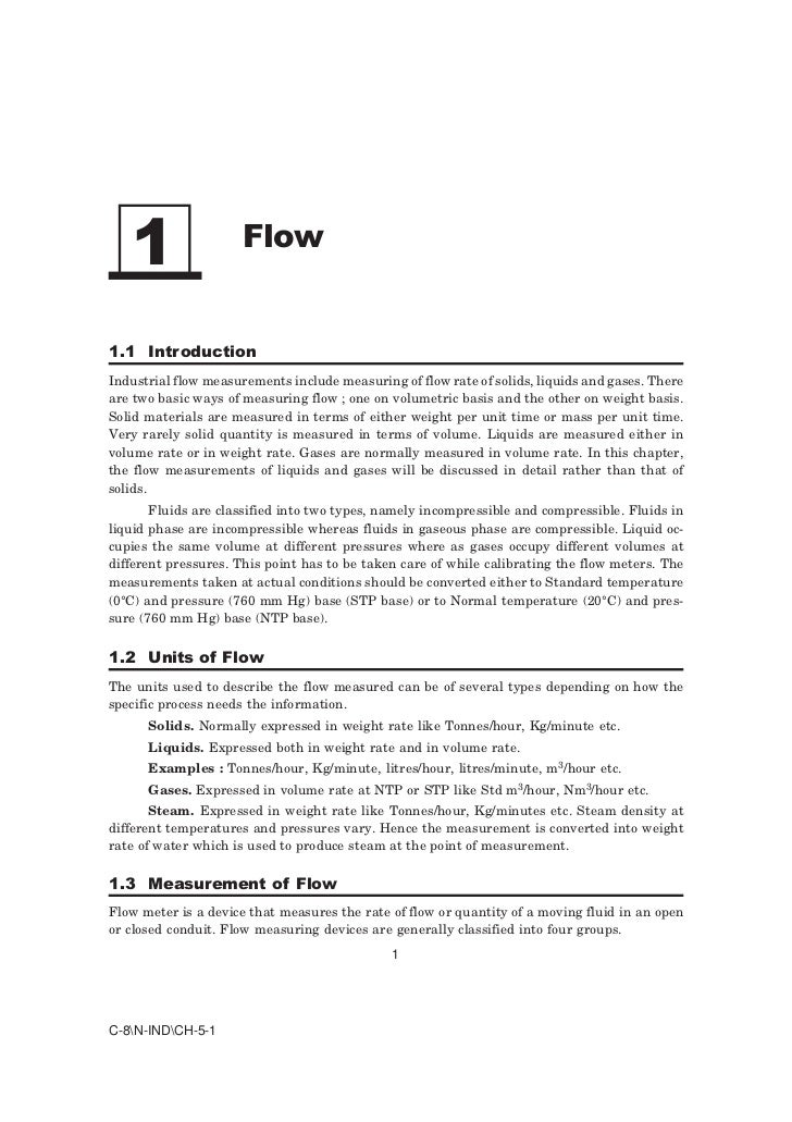 1                  Flow1.1 IntroductionIndustrial flow measurements include measuring of flow rate of solids, liquids and ...