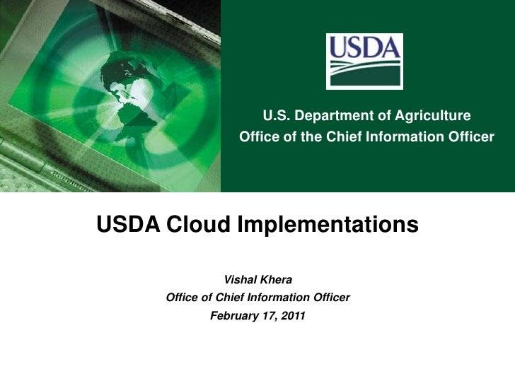 USDA Cloud Implementations<br />Vishal Khera<br />Office of Chief Information Officer<br />February 17, 2011<br />
