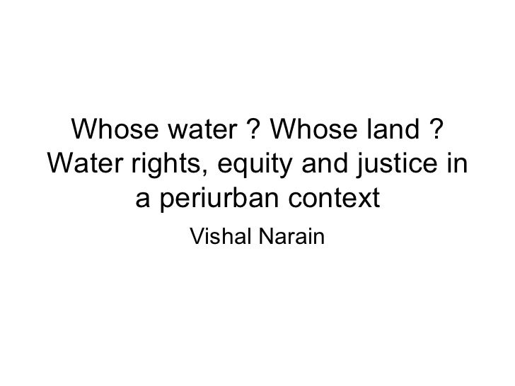 Water rights, equity and justice in a periurban context_Vishal Narain