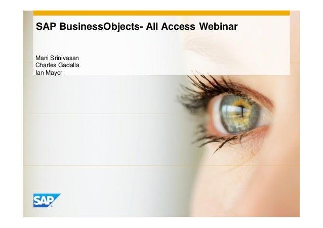 SAP BusinessObjects- All Access WebinarMani SrinivasanCharles GadallaIan Mayor