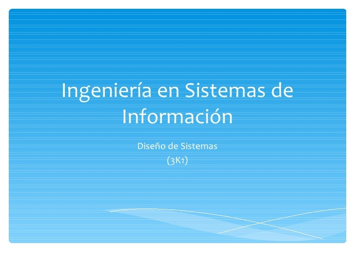 Ingeniería en Sistemas de Información Diseño de Sistemas (3K1)