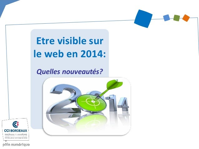 Etre visible sur le web en 2014: Quelles nouveautés?