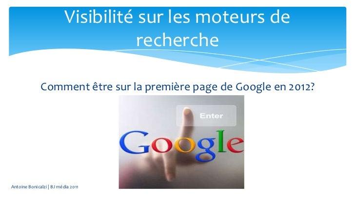 Visibilité sur les moteurs de                                     recherche              Comment être sur la première page...