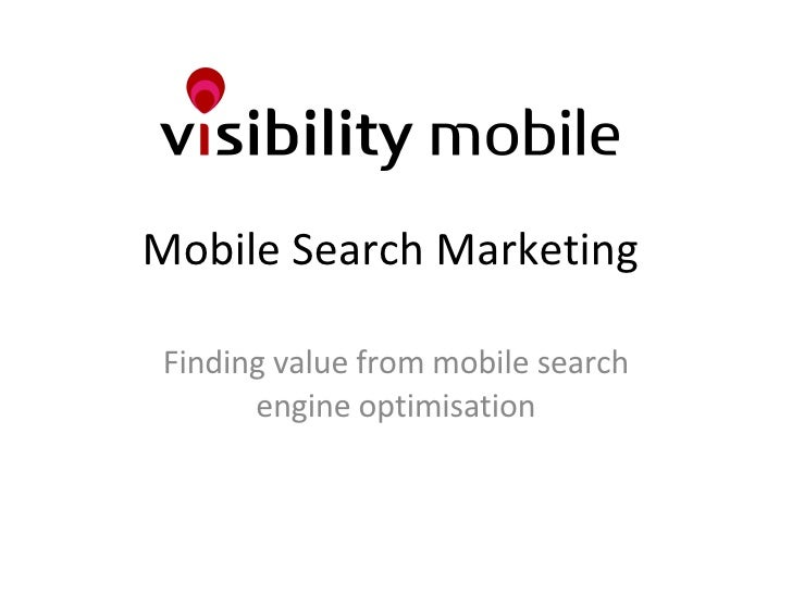 Mobile Search Marketing  Finding value from mobile search engine optimisation