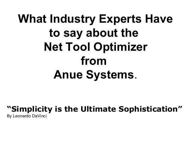 "What Industry Experts Have to say about the Net Tool Optimizer from Anue Systems. ""Simplicity is the Ultimate Sophisticati..."