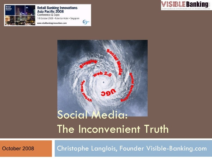 Visible Banking: Social Media, The Inconvenient Truth