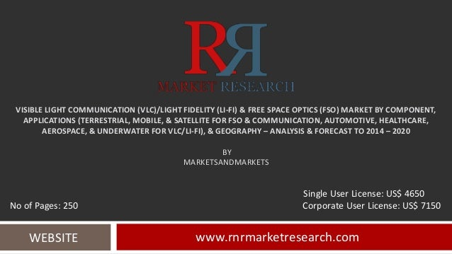 Visible Light Communication (VLC)/Light Fidelity (Li-Fi) & Free Space Optics (FSO) Market by Components  & Application forecast to 2019
