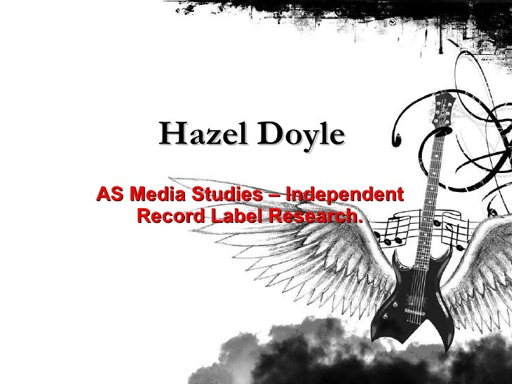 Hazel Doyle AS Media Studies – Independent Record Label Research.