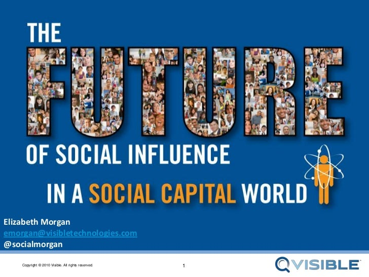 The Future of Social Influence in a Social Capital World