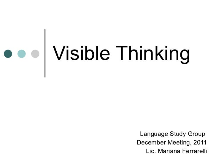 Visible Thinking Language Study Group  December Meeting, 2011 Lic. Mariana Ferrarelli