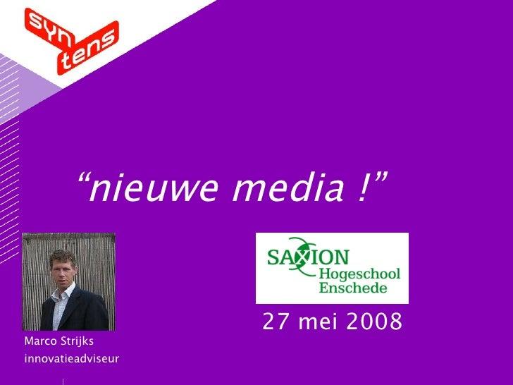 Visie Nieuwe Media Saxion 27 Mei 2008