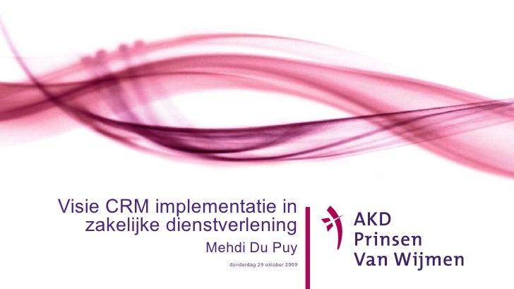 Visie CRM Implementatie Zakelijke Dienstverlening