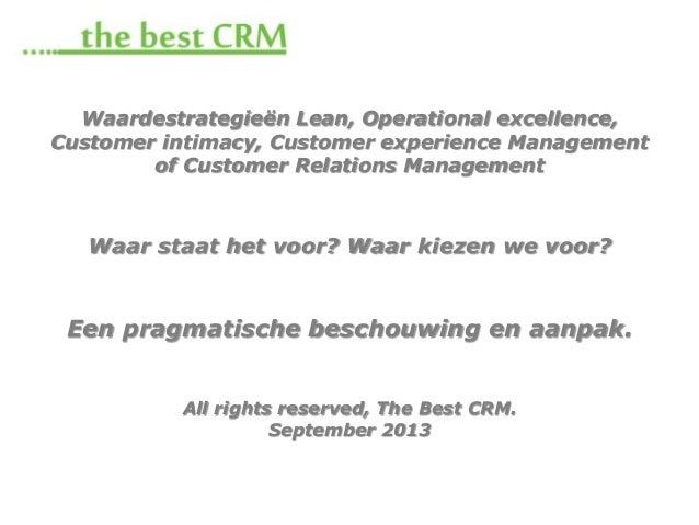 Waardestrategieën Lean, Operational excellence, Customer intimacy, Customer experience Management of Customer Relations Ma...
