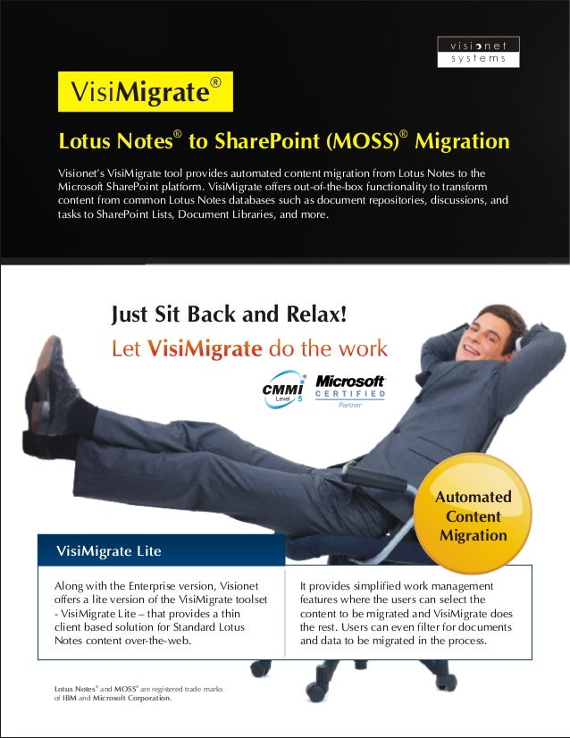VisiMigrate  ® ® Lotus Notes to SharePoint (MOSS) Migration  Visionet's VisiMigrate tool provides automated content migrat...