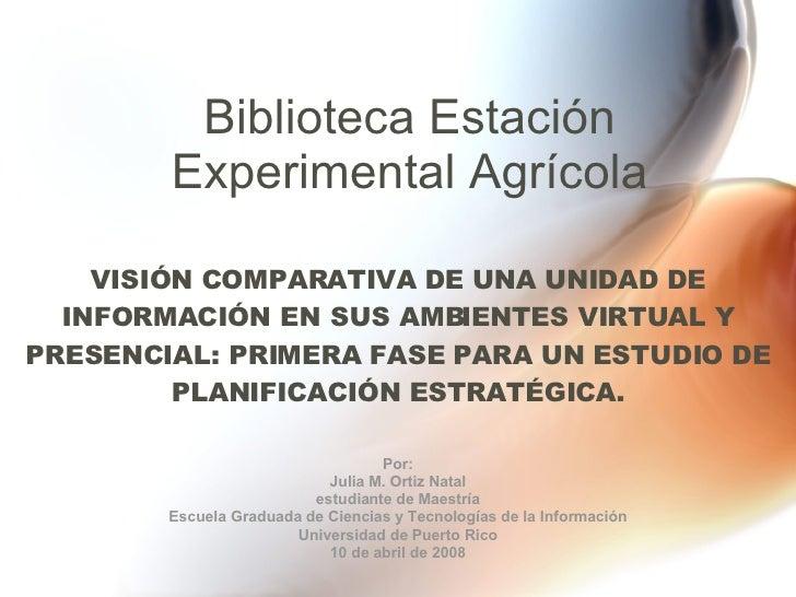 VISIÓN COMPARATIVA DE UNA UNIDAD DE INFORMACIÓN EN SUS AMBIENTES VIRTUAL Y PRESENCIAL: PRIMERA FASE PARA UN ESTUDIO DE PLA...