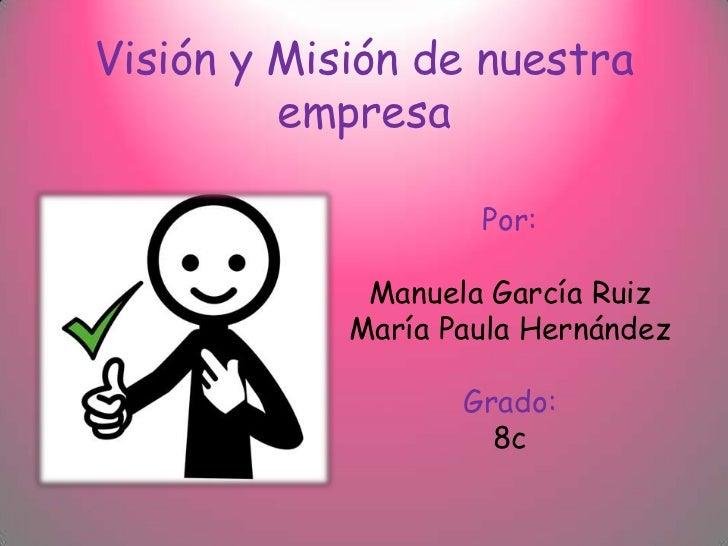 Visión y misión de nuestra empresa