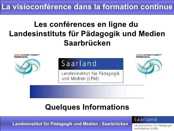 La visioconférence dans la formation continue       Les conférences en ligne du  Landesinstituts für Pädagogik und Medien ...