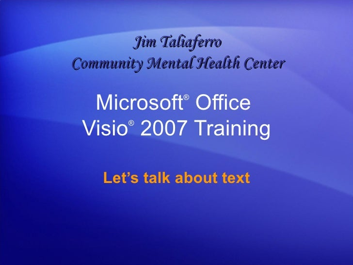 Visio 2007ù Let S Talk About Text