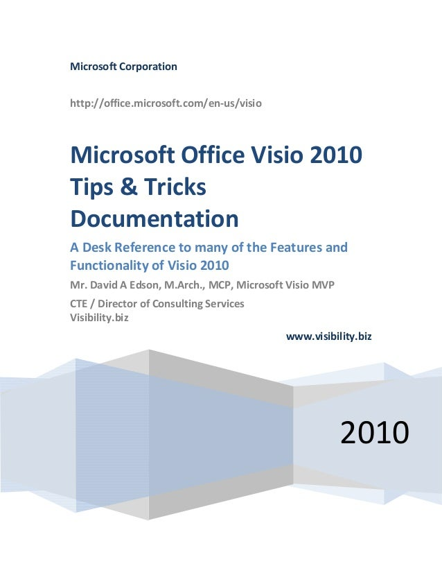 Microsoft Corporationhttp://office.microsoft.com/en-us/visio2010Microsoft Office Visio 2010Tips & TricksDocumentationA Des...