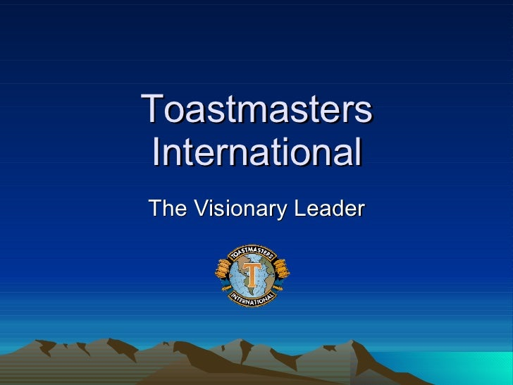 Toastmasters International The Visionary Leader
