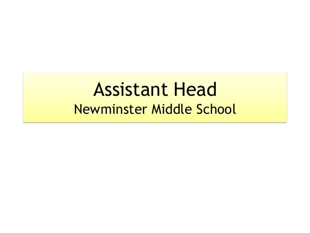 Assistant HeadNewminster Middle School
